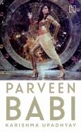 Unravelling life and times of Parveen Babi for new generations (IANS Interview)
