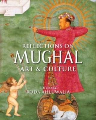 Fresh insights into rich aesthetic & cultural legacy of the Mughal era